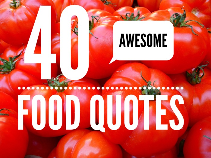 awesome food quotes